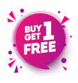 buy 1 get 1 free sale banner design speech bubble vector image