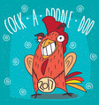 cock or rooster smiling teeth and making eyes at vector image vector image