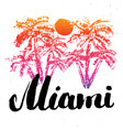 miami calligraphy lettering handwritten sign hand vector image vector image