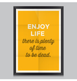 motivation quote enjoy life vector image