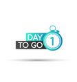 one day to go label flat with alarm clock vector image vector image