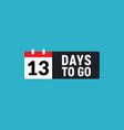 13 days to go last countdown icon eleven days go vector image