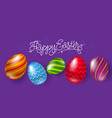happy easter card lettering color eggs ornament vector image