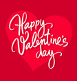 happy valentines day handwritten lettering white vector image