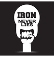 Iron never lies Lettering vintage typographic vector image