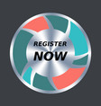 register now web button round metallic and vector image