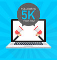 5000 followers thank you card with laptop vector image vector image