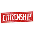 citizenship grunge rubber stamp vector image vector image