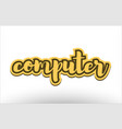 computer yellow black hand written text postcard vector image vector image
