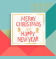 happy new year and merry christmas modern card vector image