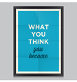 motivation quote what you think vector image