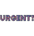 pixel urgent colorful text detailed isolated vector image