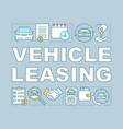 vehicle leasing word concepts banner automobile vector image vector image