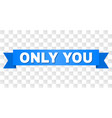 blue ribbon with only you text vector image