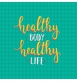 Healthy body healthy life Hand drawn typography vector image