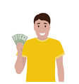 man holds money in his hands and enjoys his salary vector image vector image