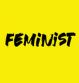 feminist calligraphy writing vector image