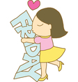 Girl hugs and kisses friday word vector image