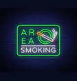 smoking area is a neon sign neon symbol a vector image vector image