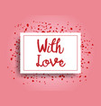 valentines day greeting card with love vector image vector image
