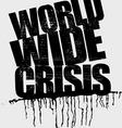 world wide crisis headline vector image vector image