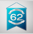 blue pennant with inscription sixty two years vector image vector image