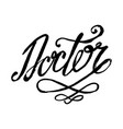 doctor hand written word text for typography vector image