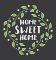 home sweet home lettering handwritten sign hand vector image vector image