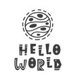 hello world scandinavian style lettering phrase vector image vector image