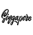 singapore lettering phrase on white background vector image vector image