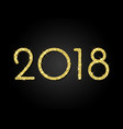 2018 happy new year greeting card gold glitter vector image