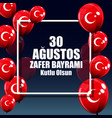 august 30 victory day turkish speak 0 agustos vector image vector image