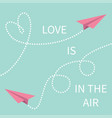 love is in air lettering text two pink flying vector image vector image