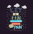 let the rain wash away the pain motivation quotes vector image