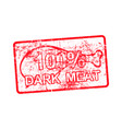 100 per cent dark meat - red rubber dirty grungy vector image vector image