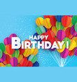 flying paper cut balloons colorful happy birthday vector image