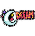 moon stars with dream lettering patch vector image vector image