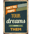 retro motivational quote dont tell people your vector image vector image