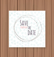 Save the Date card on a wooden background Can be vector image vector image