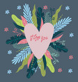 i love you heart and abstract flowers and leaves vector image