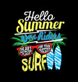 hello summer surfing typographic kids t shirt vect vector image