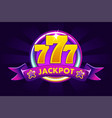 jackpot banner background for casino slot icon vector image vector image