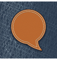 Leather speech bubble on jeans texture vector image vector image