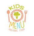 organic food for kids cafe special menu for vector image vector image