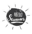 hello summer calligraphy lettering handwritten vector image vector image