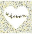 Love lettering Dot background silhouette of heart vector image