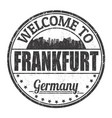 welcome to frankfurt sign or stamp vector image vector image