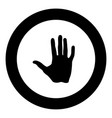 human hand icon black color in circle vector image vector image
