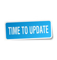 time to update square sticker on white vector image vector image