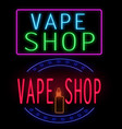 vape shop glowing neon sign vector image